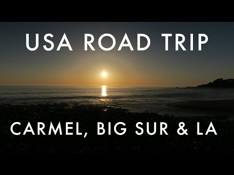 USA ROAD TRIP PART 7: CARMEL + BIG SUR + LOS ANGELES