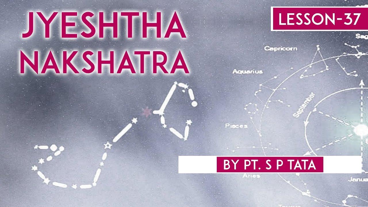 Vedic Astrology Lesson 37 Jyestha Nakshatra