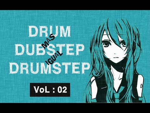 Drum + Dubstep = Drumstep ۞ Vocaloid Compilation Vol  2 ۞ Chibchombia CyberPunk