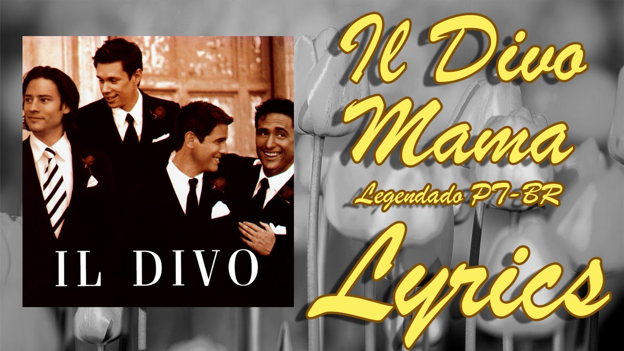 Il divo mama legendado pt br lyrics youtube - Il divo mama ...