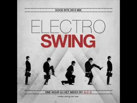 Good Bye 2013 Mix electro swing mixed by Ale G