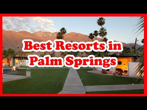5-best-resorts-in-palm-springs-|-usa-|-love-is-vacation