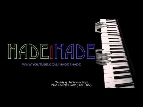 """""""Bukri Ayney"""" Yemane Barya Piano Cover by Hade1Hade (Luwam)"""
