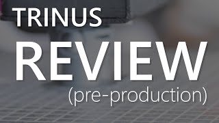 review of the pre production trinus 3d printer laser engraver