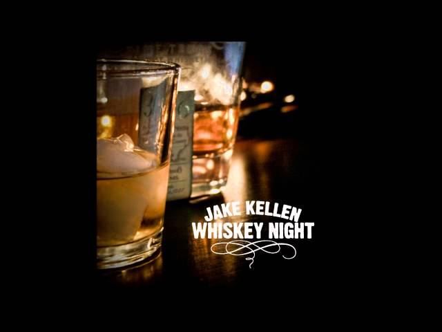 Jake Kellen - Whiskey Night