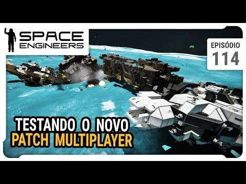 Testando o novo patch multiplayer - Space Engineers - Coop - ep 114