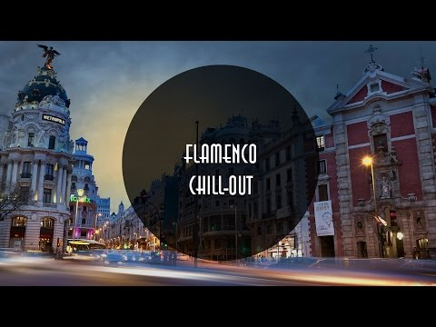 Flamenco Chillout [Spanish Lounge]