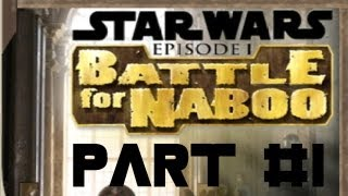 Star Wars: Battle For Naboo Mission 1 Walkthrough