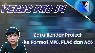 vegas pro 14 cara render project ke format mp3 flac dan ac3