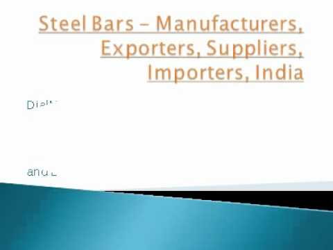 Steel Bars  Manufacturers, Exporters,Suppliers.avi