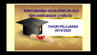 Download PENGUMUMAN KELULUSAN KELAS 6 SDN RAWA BADAK UTARA 03 | VIRTUAL