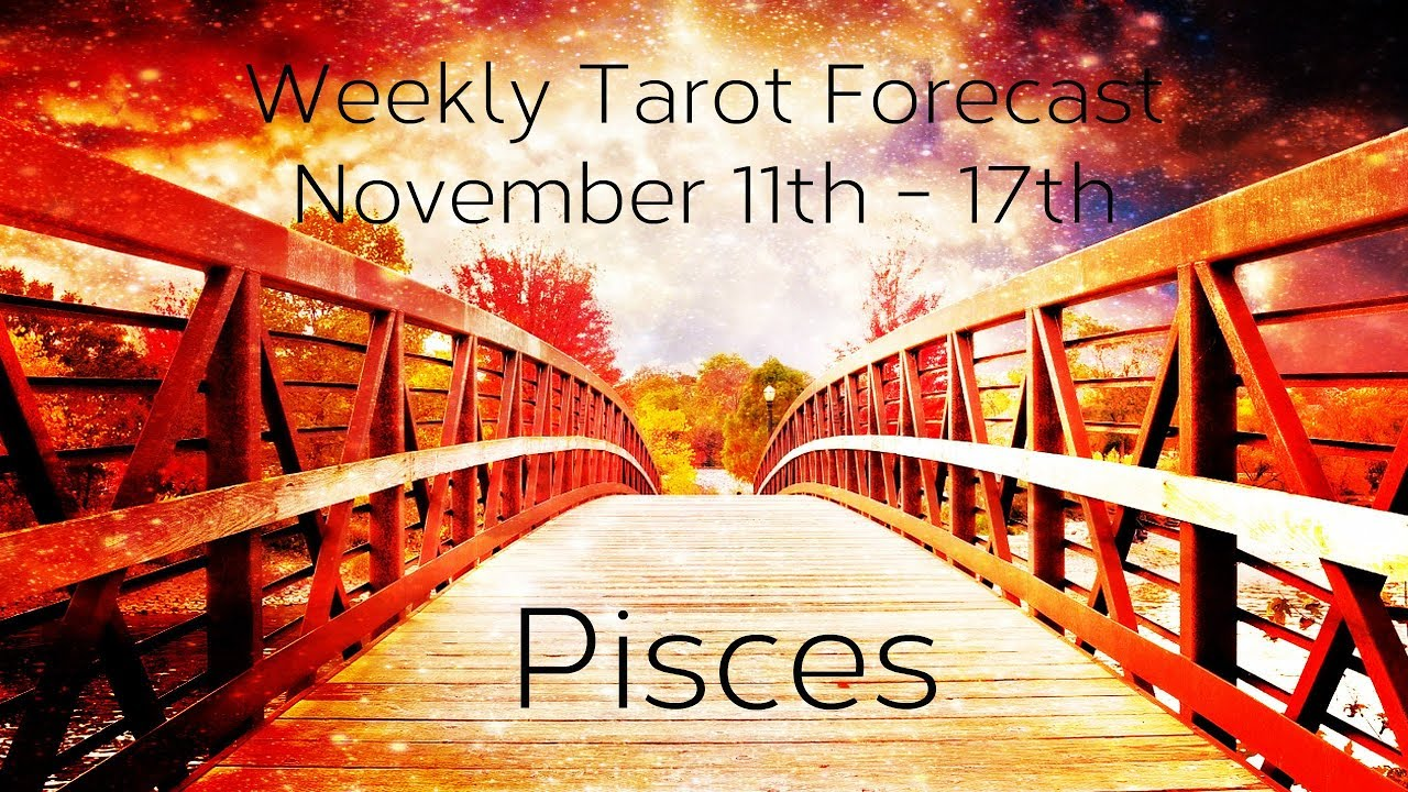 pisces weekly 17 to 23 tarot video