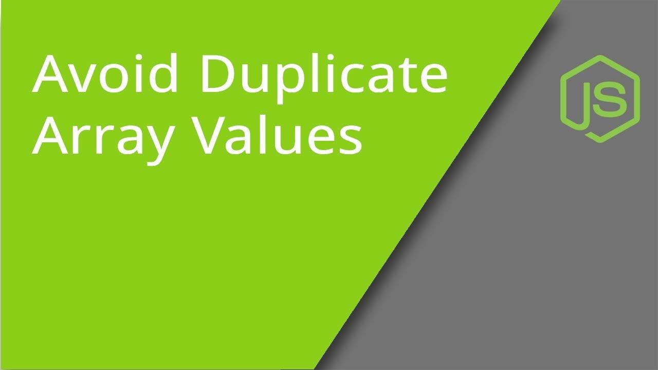 Avoiding Duplicate Array Values