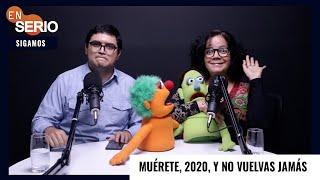 #EnSerio Muérete, 2020, y no vuelvas jamás