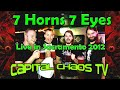 Capture de la vidéo 7 Horns 7 Eyes On Capitalchaostv.com