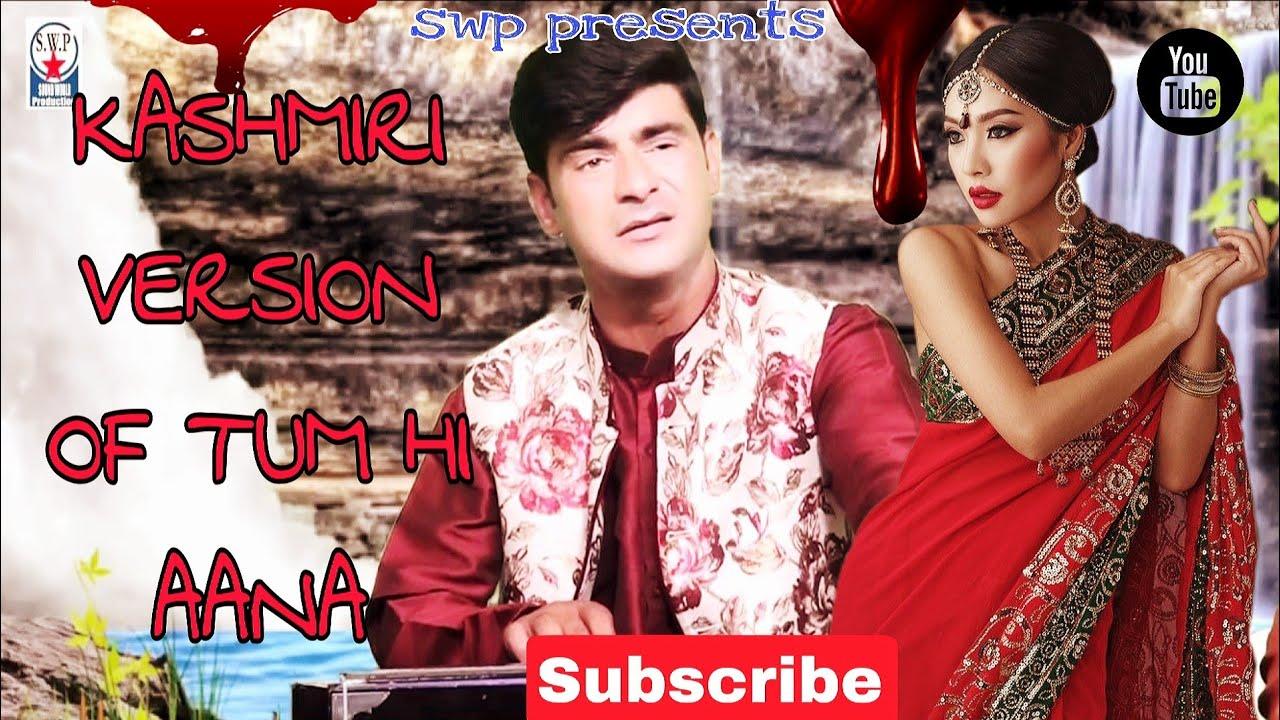 Download NEW KASHMIRI VERSION OF TUM HI AANA SUNG BY MASTER TASLEEM