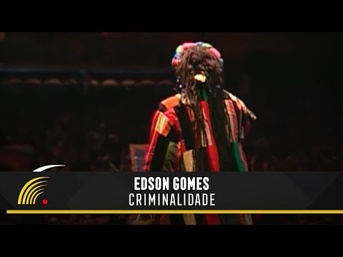 Edson Gomes - Criminalidade - Salvador Bahia Ao Vivo