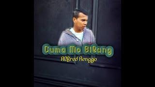 Alfred Renggo - Cuma Mo Bilang ( Official MV )