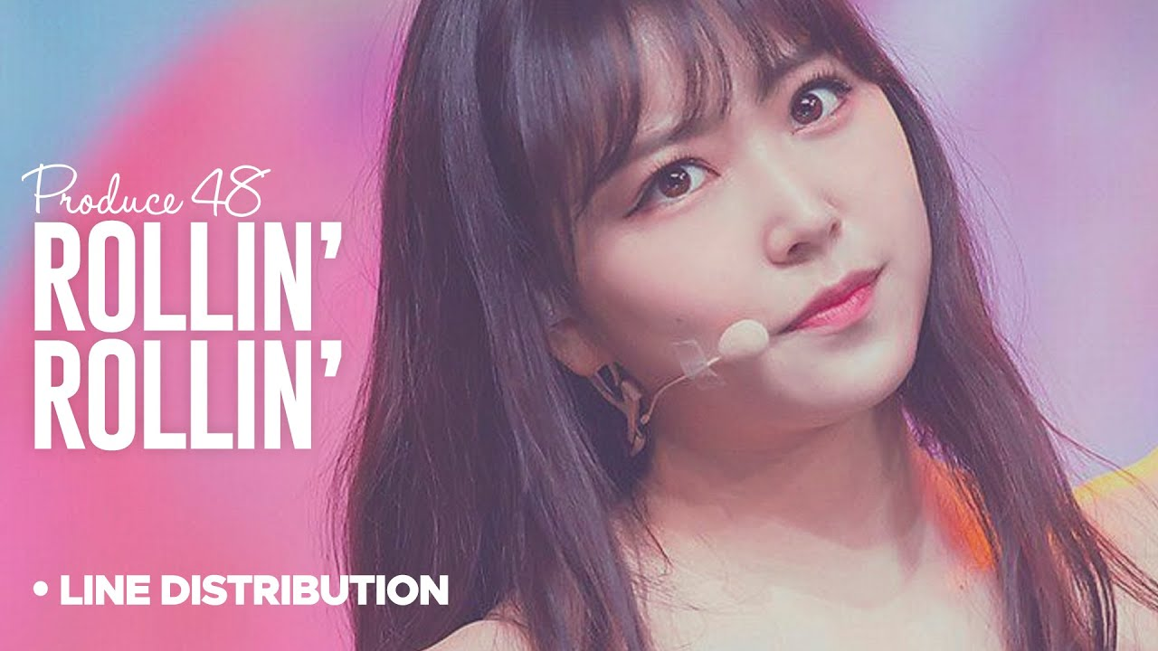 PRODUCE 48「Rollin' Rollin」Line Distribution