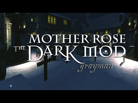 Let's Play The Dark Mod: Mother Rose