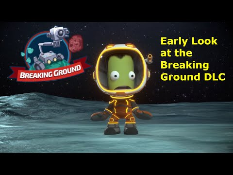 An Early Look at the Breaking Ground DLC for Kerbal Space Program |
