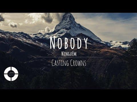 Nobody - Casting Crowns Feat. Matthew West (Lyric Video   Legendado Em Português)