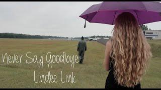 Never Say Goodbye - Lindee Link (Lyric Video)