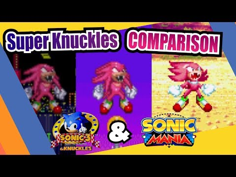 Sonic Mania and Sonic 3 & Knuckles (Super Knuckles) Side by Side Comparison