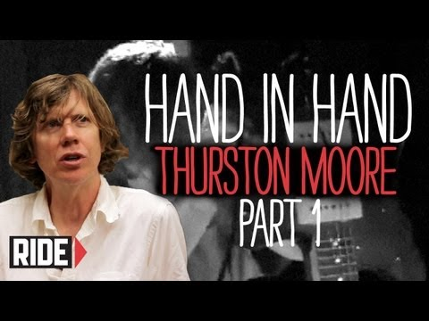 Thurston Moore of Sonic Youth - Hand In Hand (Part 1 of 2) Mp3