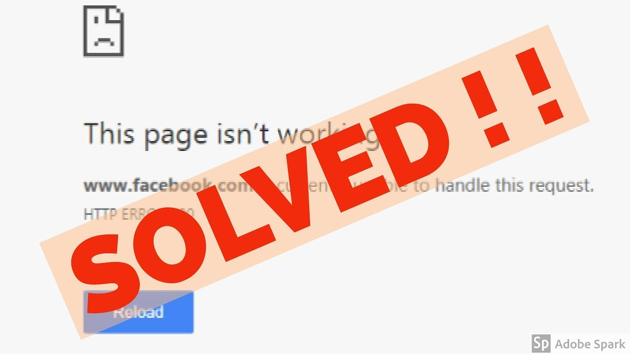 Fix HTTP ERROR 500-This page isn't working-Facebook is currently unable to  handle this request