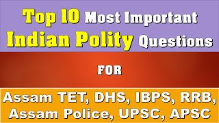 Top 10 Indian Polity GK | DHS, Assam TET, Assam Police, IBPS, RRB, APSC, UPSC | Indian Polity GK