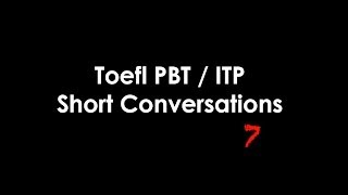 Toefl ITP / PBT Listening Short Conversations 7