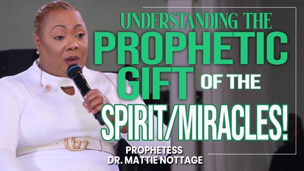 Download UNDERSTANDING THE PROPHETIC GIFT OF THE SPIRIT/MIRACLES! | PROPHETESS MATTIE NOTTAGE