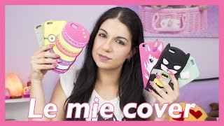 LE MIE COVER PER IPHONE 6 PLUS | Update 2016