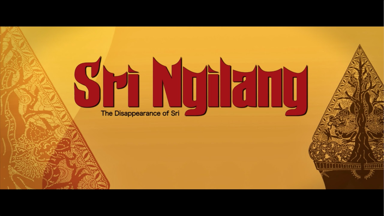 Sri Ngilang The Disappearance Of Sri A Play In Javanese