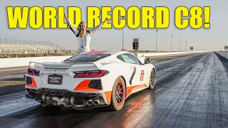 We DEMOLISHED The WORLD RECORD!!! Fastest Twin Turbo C8 Corvette On Planet Earth!