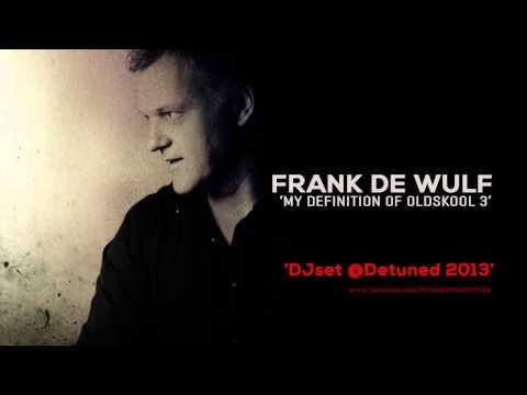 FrankDeWulfs Definition of Oldskool 3 @Detuned 2013