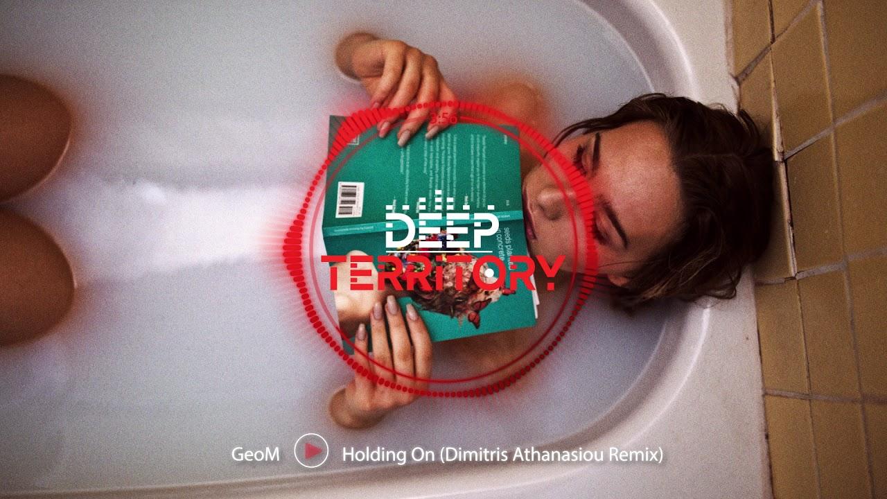 GeoM - Holding On (Dimitris Athanasiou Remix)
