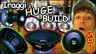 18 12's...In The Doors! Exclusive Build Preview: Iraggi Alternators 50,000 Watt Stereo System