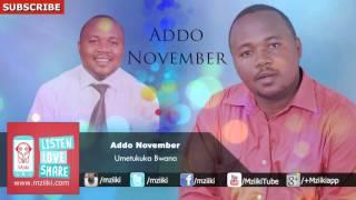 Umetukuka Bwana | Addo November |  Audio