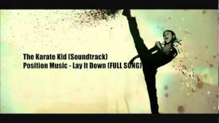 The Karate Kid (Soundtrack) - Position Music  Lay It Down (Full Song)