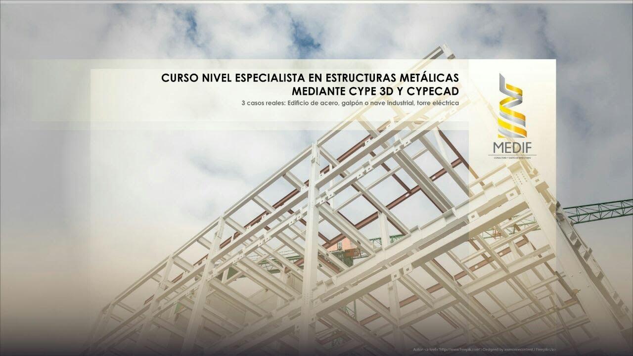 Curso Online Nivel Especialista En Estructuras Metálicas Cypecad Y Cype 3d
