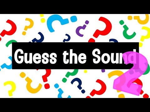 Guess The Sound Game 2   20 Sounds To Guess