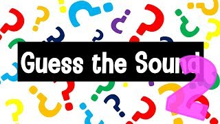 Guess the Sound Game 2 | 20 Sounds to Guess
