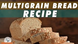 How To Make Multigrain Bread - Recipe - Bombay Duck