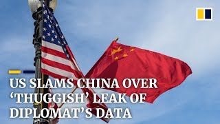US calls China a 'thuggish regime' for leaking American diplomat's personal details