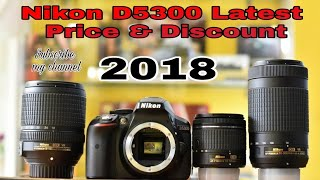 Nikon D5300 All kit Price and discounts! Latest 2018