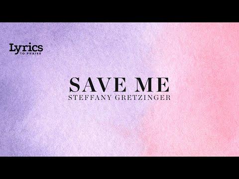 Save Me (Lyric Video) | Steffany Gretzinger