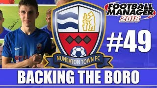 Backing the Boro FM18 | NUNEATON | Part 49 | SIR TOM ELLIOTT | Football Manager 2018
