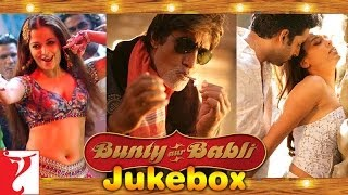Bunty Aur Babli - Audio Jukebox